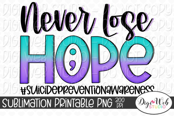 Suicide Prevention Awareness Sublimation - Never Lose Hope