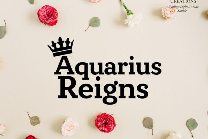 Aquarius Reigns Svg, Instant Download