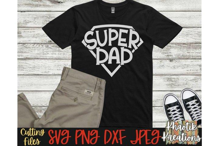Super Dad Svg, Dad Svg, Fathers Day Svg, Dad Hero Svg