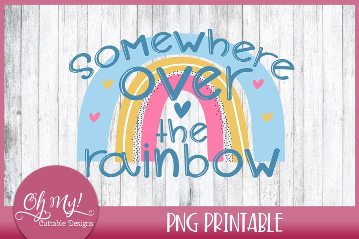 Somewhere Over The Rainbow Sublimation Printable
