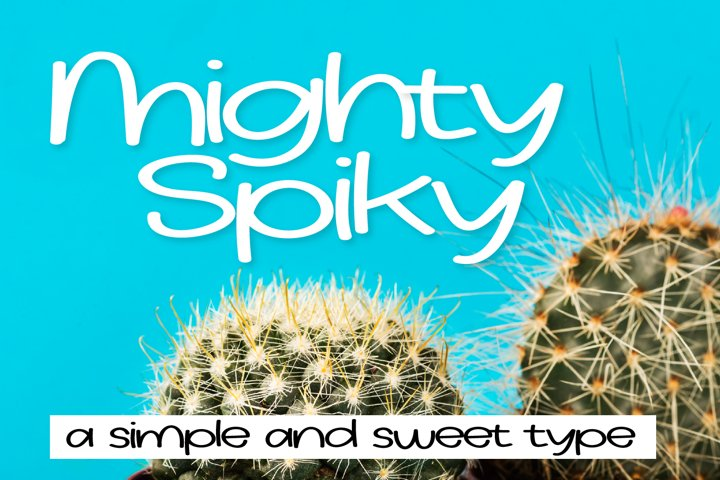 Mighty Spiky - A simple and sweet type