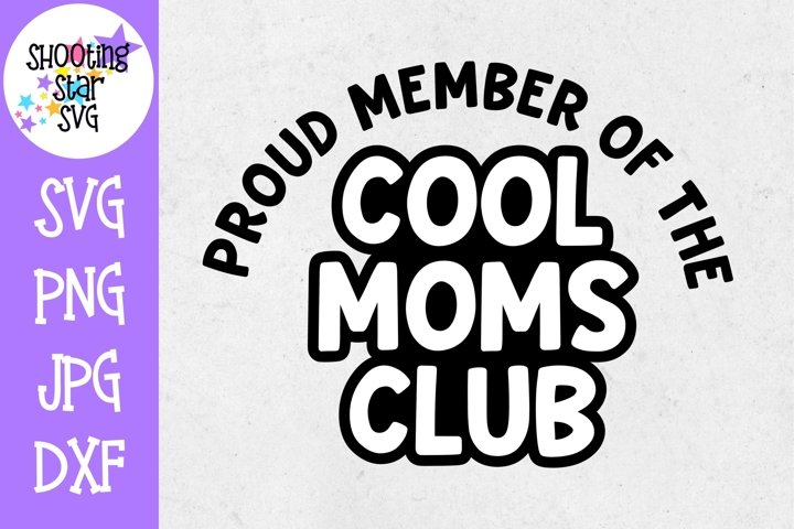 Proud Member of the Cool Moms Club SVG - Mothers Day SVG