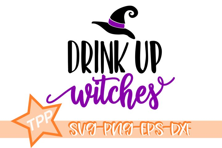 Drink Up Witches svg, Halloween svg, Witch cutting file