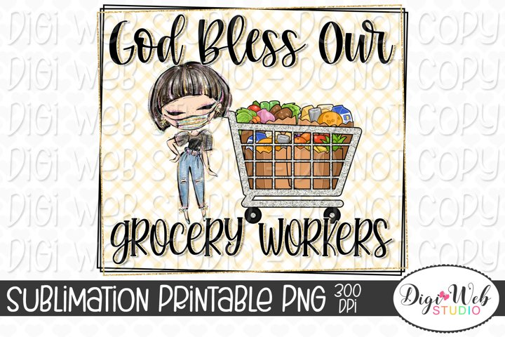 God Bless Our Grocery Workers Sublimation Design