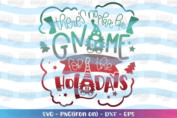 Christmas svg Theres no place like Gnome for the Holidays