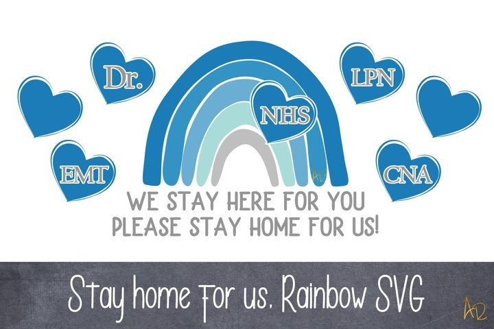 We Stay Here, Stay Home Nurse DR RN Medical Rainbow SVG