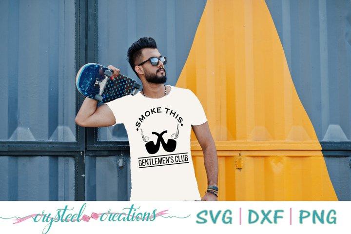 Smoke this Gentlemens Club SVG, DXF, PNG