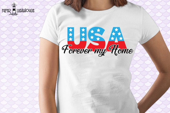 USA Forever my home - 4th of July svg, clipart, printable