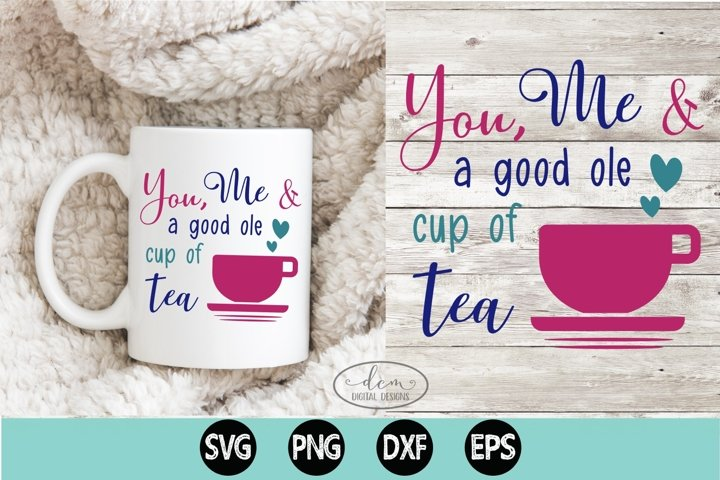 You, Me & a good ole cup of Tea SVG PNG DXF EPS