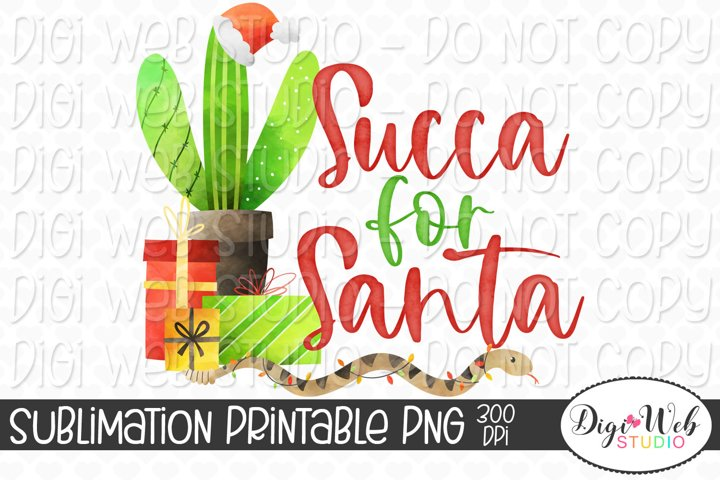 Succa For Santa Christmas Cactus Sublimation Design