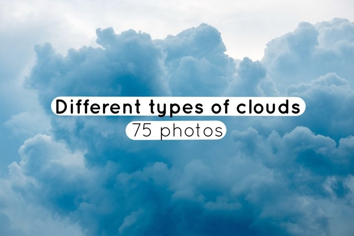 Different types of clouds at different times / 75 photos