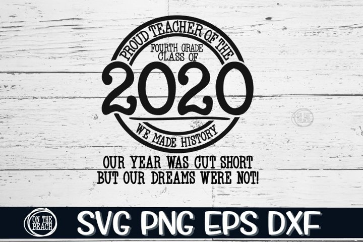 Proud TEACHER Class 2020- Fourth Grade- SVG PNG EPS DXF