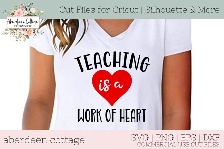 Teaching Is A Work of Heart SVG Cut File Design