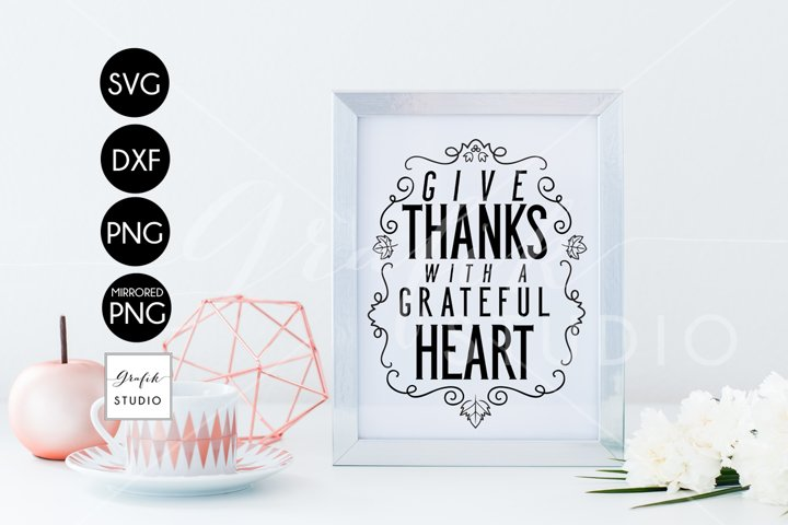 Give thanks with a grateful heart Thanksgiving SVG