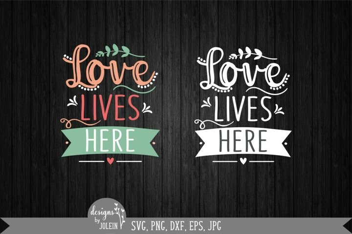 Love lives here, Chalkboard svg, Farmhouse