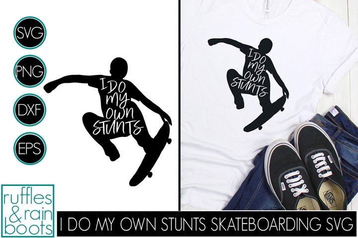 I Do My Own Stunts Skateboarding SVG with Skateboard