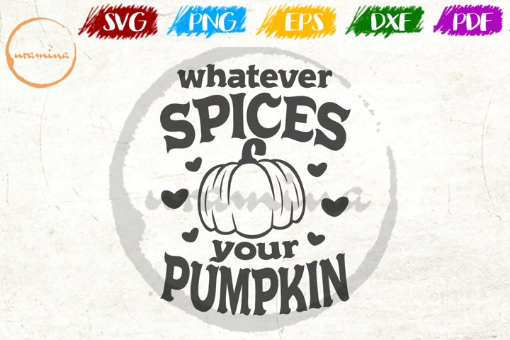 Whatever Spices Your Pumpkin Fall Thanksgiving Quote Art