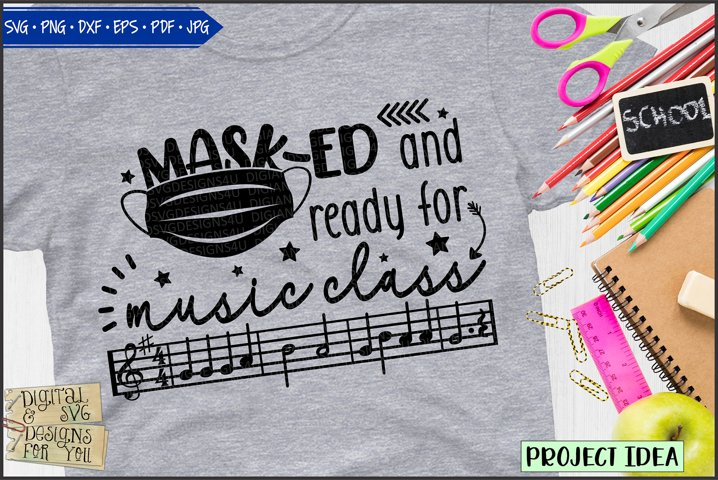 Masked and ready for Music class | Mask | Back to school svg