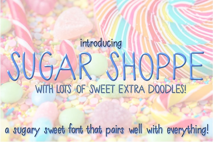 Sugar Shoppe Font for Crafters and Designers with EXTRAS!