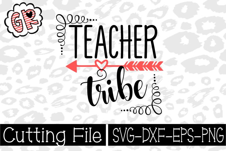 Teacher Tribe- Teacher Svg- SVG- PNG- DXF- Cut file