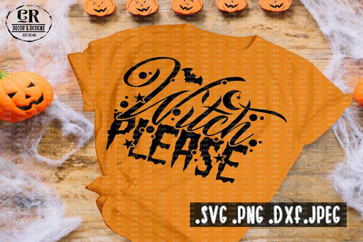 Witch Please svg, Happy Halloween svg, Trick or treat svg,