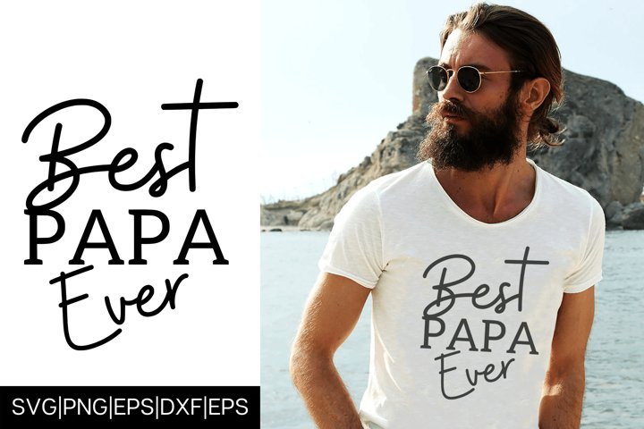 BEST PAPA EVER Fathers Day T shirt Design SVG Cut File