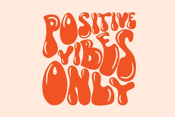 Positive vibes only 70s lettering