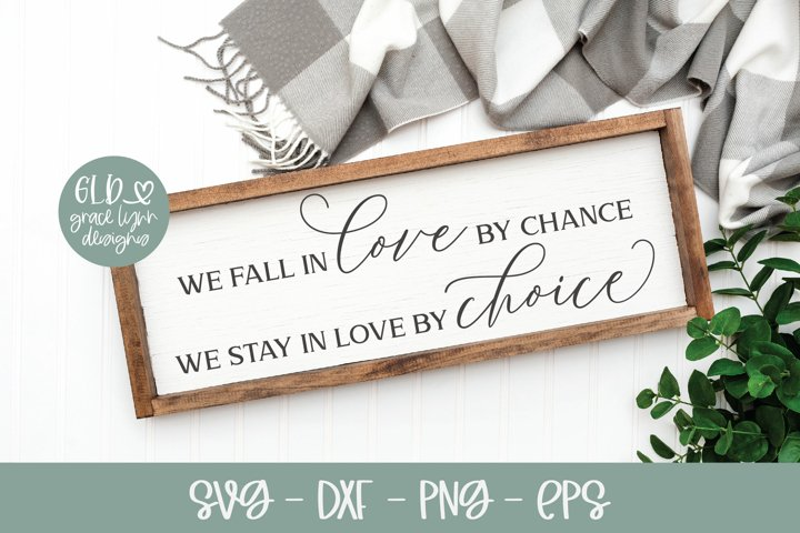 We Fall In Love By Chance We Stay In Love By Choice - SVG