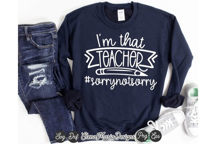 Im That Teacher | Teacher Life Svg