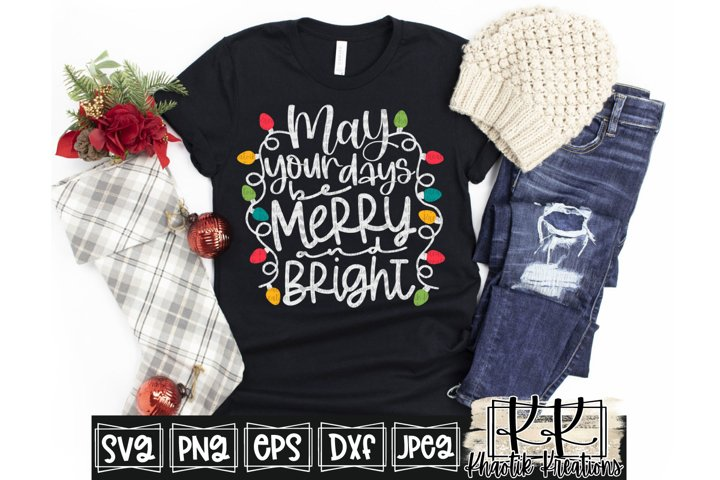May your Days be Merry & Bright Svg, Christmas Svg Designs