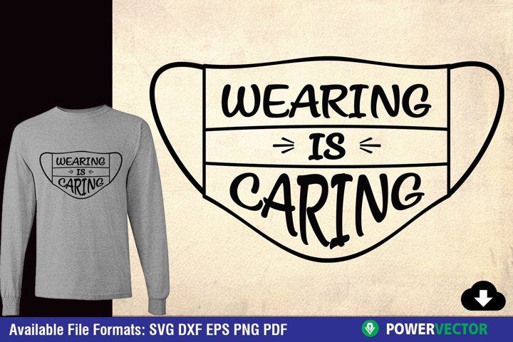 Wearing is Caring, Mask Quotes SVG DXF EPS Designs