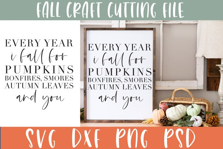 Fall Sign SVG Cut File, Every Year I Fall For Pumpkins Quote