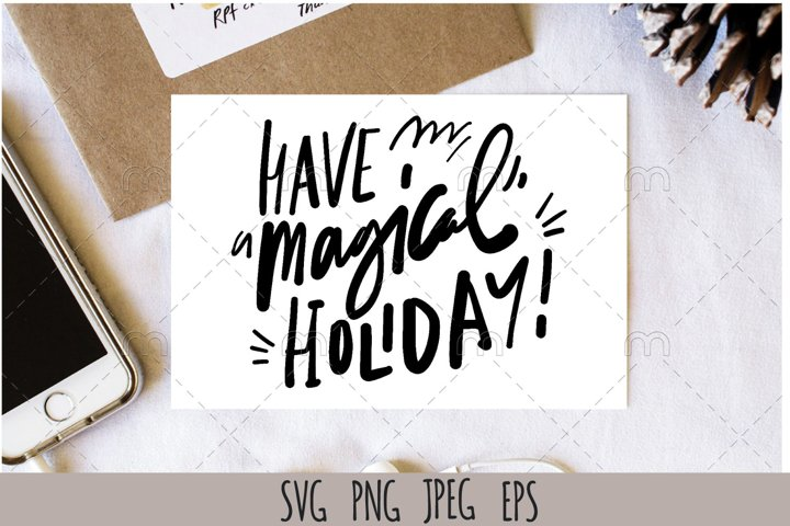 Christmas SVG| Have a magical holiday! SVG cut file
