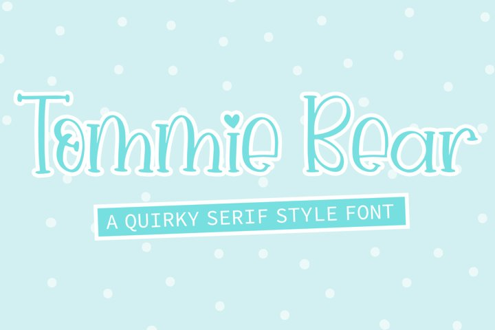 Tommie Bear - A Quirky Serif Style Font