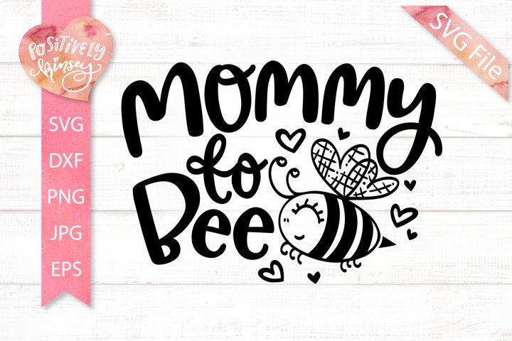 Mommy to Bee SVG, Pregnancy SVG, Mom to Be, Pregnancy Reveal