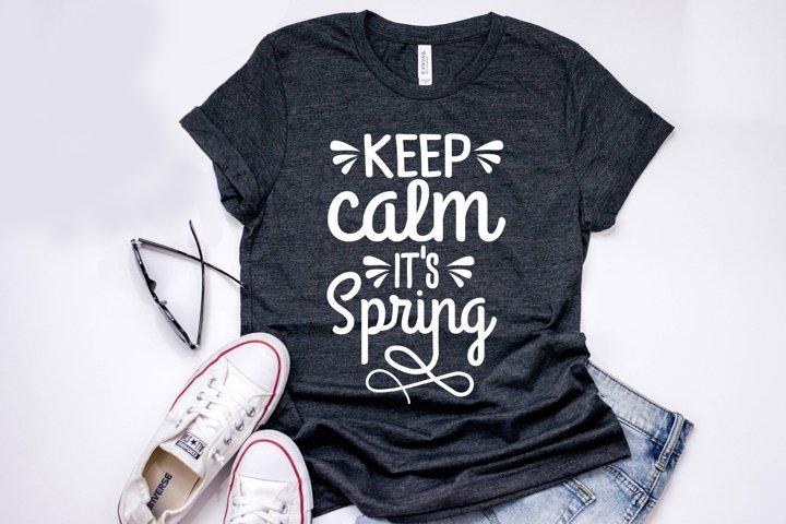 Keep Calm Its Spring - Spring SVG