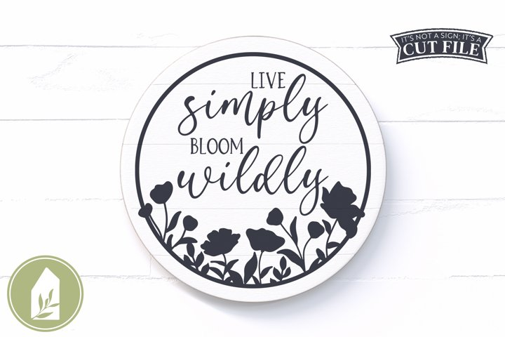 Spring Sign SVG, Live Simply Bloom Wildly SVG, Round Sign