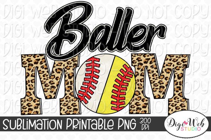 Baller Mom, Baseball, Softball, T-Ball Sublimation Design