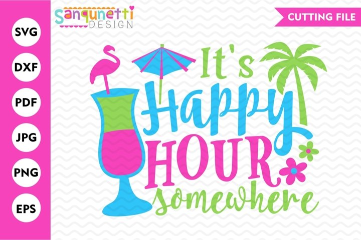 Its happy hour somewhere SVG, summer cocktail cutting file