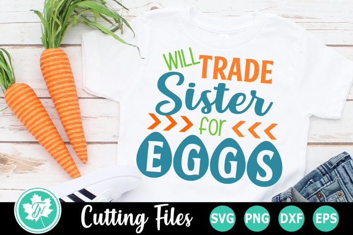 Will Trade Sister for Eggs - An Easter SVG Cut File
