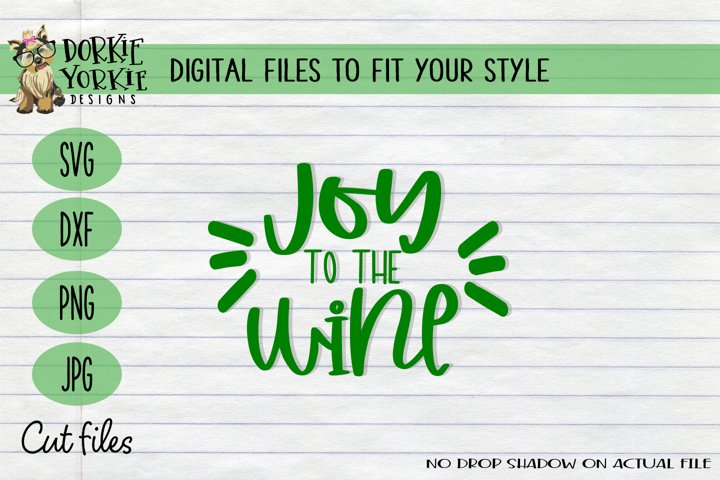 Joy to the Wine, Christmas, Xmas, Funny, Red - SVG Cut