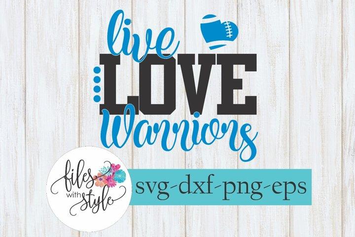 Live Love Warriors Football School Mascot SVG Cutting File