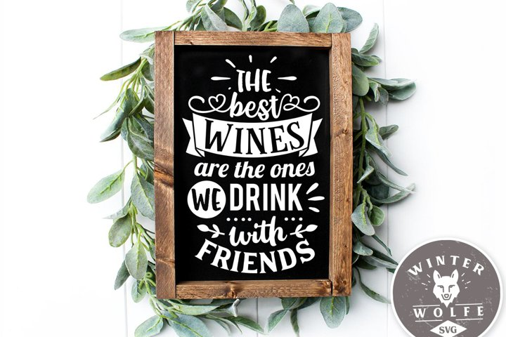 The best wines are the ones we drink with friends SVG