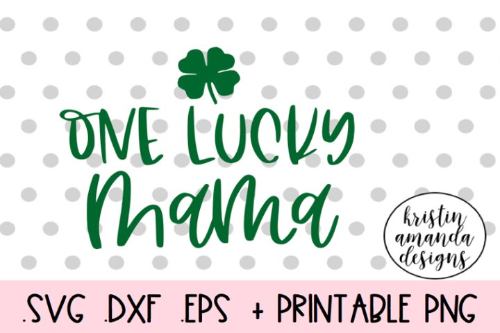 One Lucky Mama St. Patricks Day SVG Design Cut File