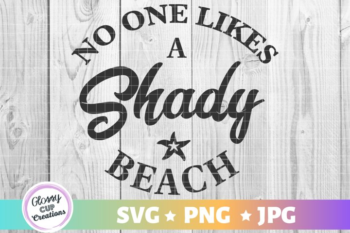 No One Likes A Shady Beach SVG PNG JPG