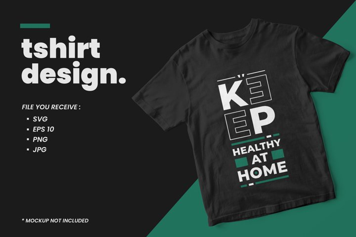 Keep healthy at home modern quotes t shirt design