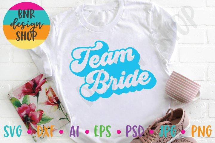 Team Bride SVG, Wedding SVG, SVG File