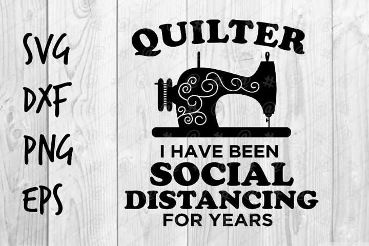 Quilter I have been Social Distancing for years SVG