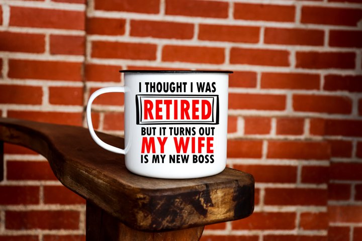 Thought I Was Retired | Husband | Retirement SVG Cut File