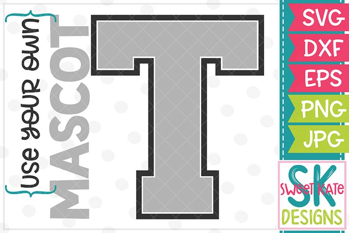 Your Own Mascot T SVG DXF EPS PNG JPG